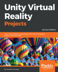Unity Virtual Reality Projects, 2nd Edition