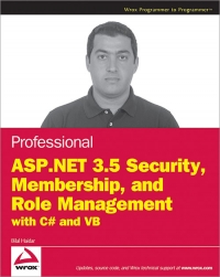 Professional ASP.NET 3.5 Security, Membership, and Role Management with C# and VB Free Ebook