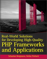 Real-World Solutions for Developing High-Quality PHP Frameworks and Applications Free Ebook