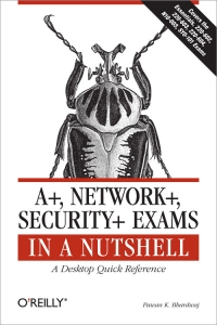 A+, Network+, Security+ Exams in a Nutshell Free Ebook