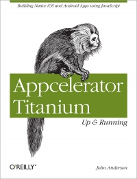 Appcelerator Titanium: Up and Running Free Ebook