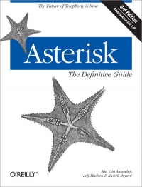 Asterisk: The Definitive Guide, 3rd Edition Free Ebook