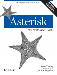 Asterisk: The Definitive Guide, 4th Edition