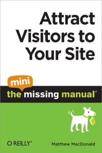 Attract Visitors to Your Site: The Mini Missing Manual Free Ebook
