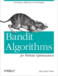 Bandit Algorithms for Website Optimization Free Ebook