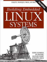 Building Embedded Linux Systems, 2nd Edition Free Ebook