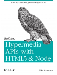 Building Hypermedia APIs with HTML5 and Node Free Ebook
