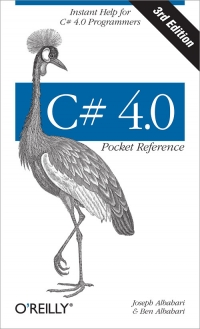 C# 4.0 Pocket Reference, 3rd Edition Free Ebook