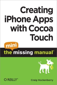 Creating iPhone Apps with Cocoa Touch: The Mini Missing Manual Free Ebook