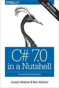 C# 7.0 in a Nutshell, 7th Edition