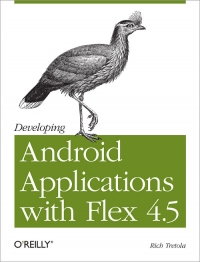 Developing Android Applications with Flex 4.5 Free Ebook