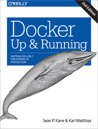 Docker: Up & Running, 2nd Edition