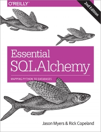 Essential SQLAlchemy, 2nd Edition