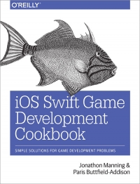 iOS Swift Game Development Cookbook, 2nd Edition