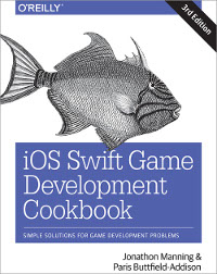 iOS Swift Game Development Cookbook, 3rd Edition