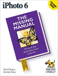 iPhoto 6: The Missing Manual, 5th Edition