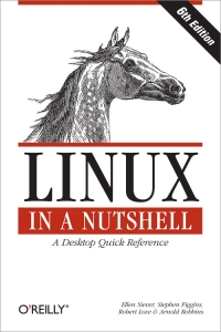 Linux in a Nutshell, 6th Edition