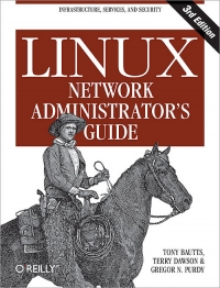 Linux Network Administrator's Guide, 3rd Edition