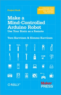 Make a Mind-Controlled Arduino Robot Free Ebook