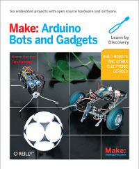 Make: Arduino Bots and Gadgets Free Ebook