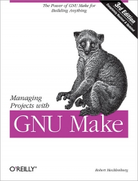 Managing Projects with GNU Make, 3rd Edition