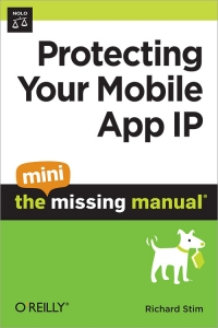 Protecting Your Mobile App IP: The Mini Missing Manual Free Ebook