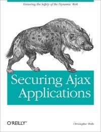 Securing Ajax Applications Free Ebook