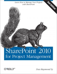 SharePoint 2010 for Project Management, 2nd Edition Free Ebook