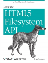 Using the HTML5 Filesystem API Free Ebook