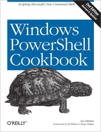 Windows PowerShell Cookbook, 2nd Edition Free Ebook