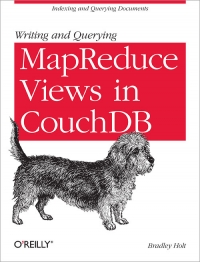 Writing and Querying MapReduce Views in CouchDB Free Ebook