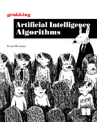Grokking Artificial Intelligence Algorithms