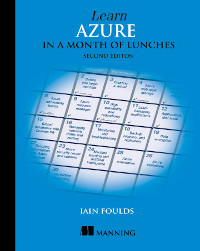 Learn Azure in a Month of Lunches, 2nd Edition