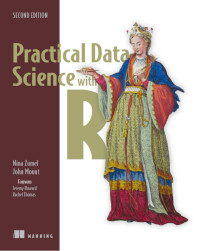 Practical Data Science with R, 2nd Edition