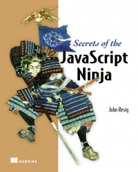 Secrets of the JavaScript Ninja Free Ebook
