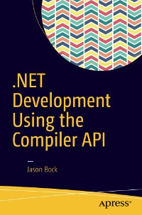 .NET Development Using the Compiler API