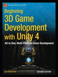 Beginning 3D Game Development with Unity 4, 2nd Edition