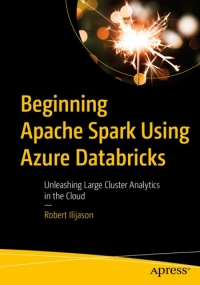 Beginning Apache Spark Using Azure Databricks