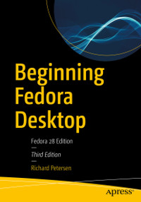 Beginning Fedora Desktop, 2nd Edition