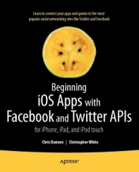 Beginning iOS Apps with Facebook and Twitter APIs Free Ebook