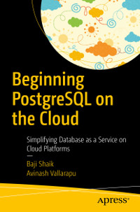 Beginning PostgreSQL on the Cloud