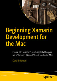 Beginning Xamarin Development for the Mac