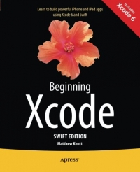 Beginning Xcode: Swift Edition, 2nd Edition