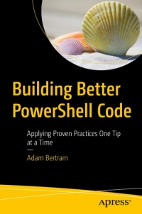 Building Better PowerShell Code