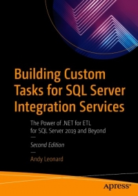 Building Custom Tasks for SQL Server Integration Services, 2nd Edition