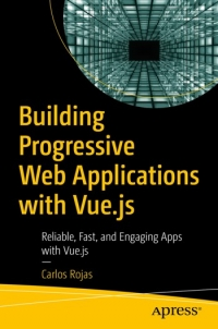 Building Progressive Web Applications with Vue.js
