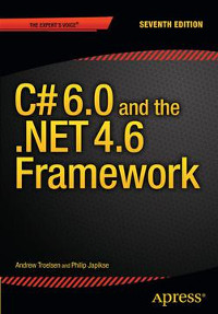 C# 6.0 and the .NET 4.6 Framework, 7th Edition