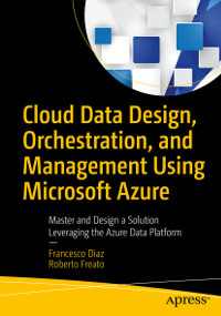 Cloud Data Design, Orchestration, and Management Using Microsoft Azure