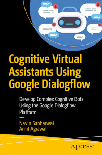 Cognitive Virtual Assistants Using Google Dialogflow