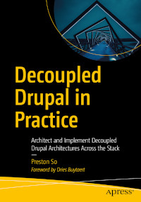 Decoupled Drupal in Practice